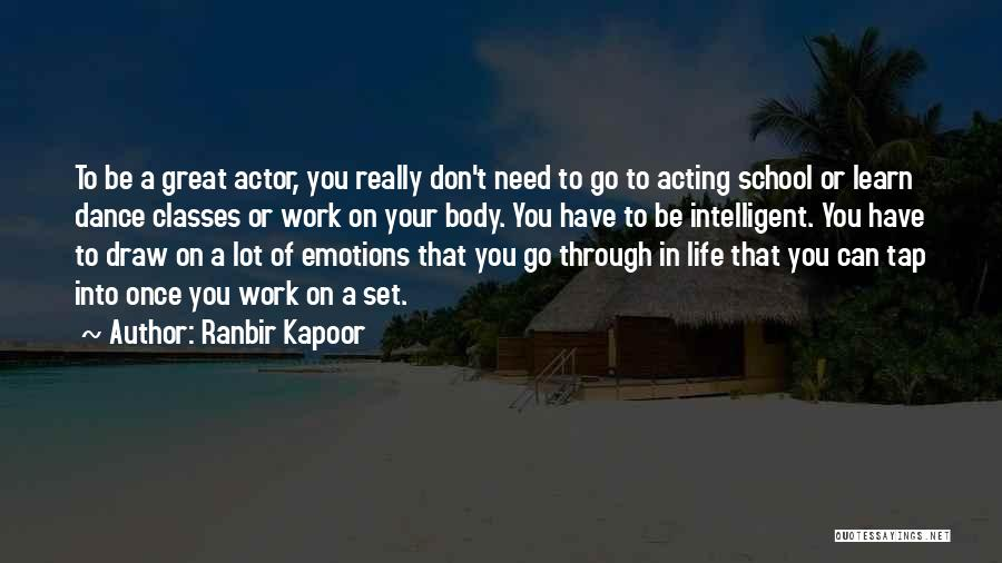 Don't Go Through Life Quotes By Ranbir Kapoor