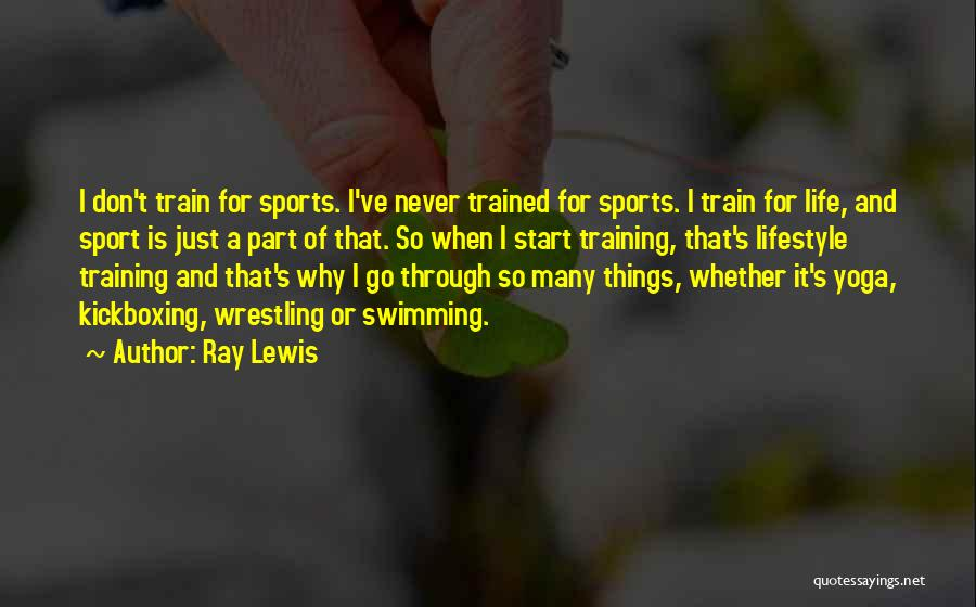 Don't Go Through Life Quotes By Ray Lewis