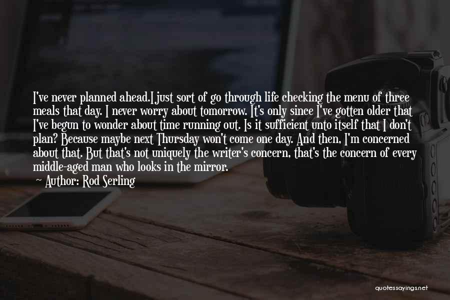 Don't Go Through Life Quotes By Rod Serling