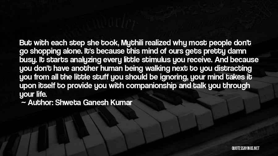 Don't Go Through Life Quotes By Shweta Ganesh Kumar
