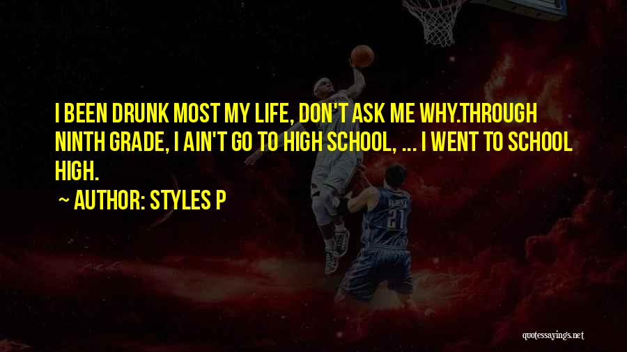 Don't Go Through Life Quotes By Styles P