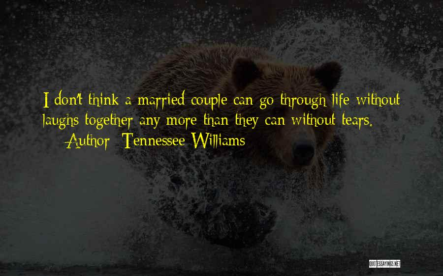 Don't Go Through Life Quotes By Tennessee Williams