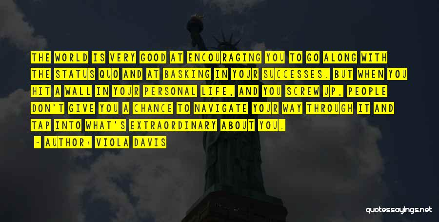 Don't Go Through Life Quotes By Viola Davis