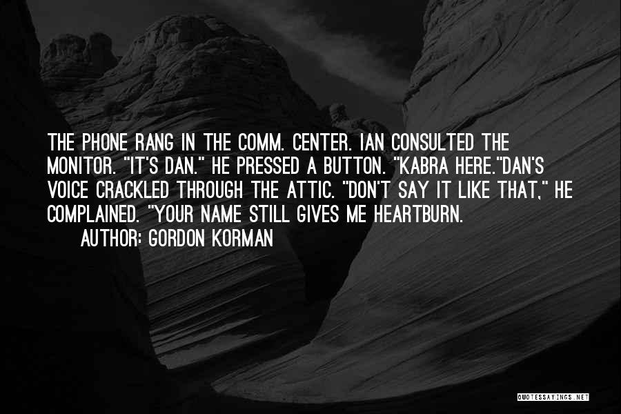 Don't Go Through My Phone Quotes By Gordon Korman