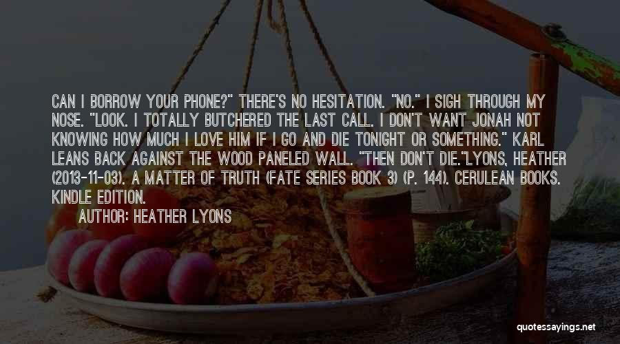 Don't Go Through My Phone Quotes By Heather Lyons