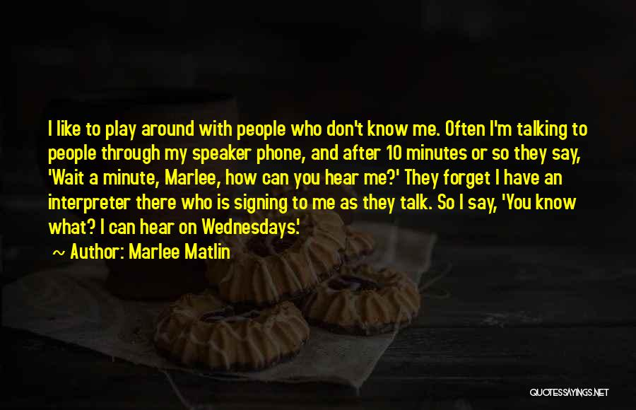 Don't Go Through My Phone Quotes By Marlee Matlin