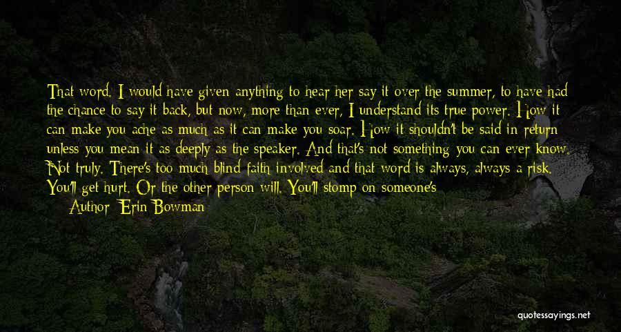 Don't Hurt Someone You Love Quotes By Erin Bowman