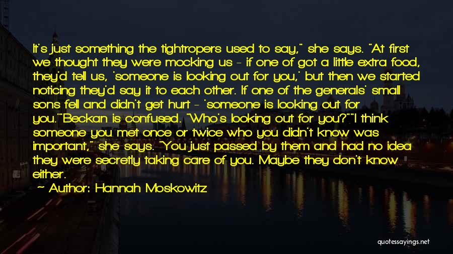 Don't Hurt Someone You Love Quotes By Hannah Moskowitz