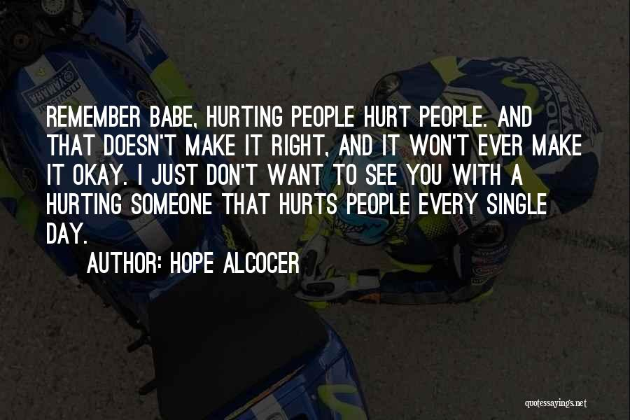 Don't Hurt Someone You Love Quotes By Hope Alcocer