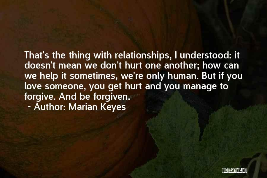 Don't Hurt Someone You Love Quotes By Marian Keyes