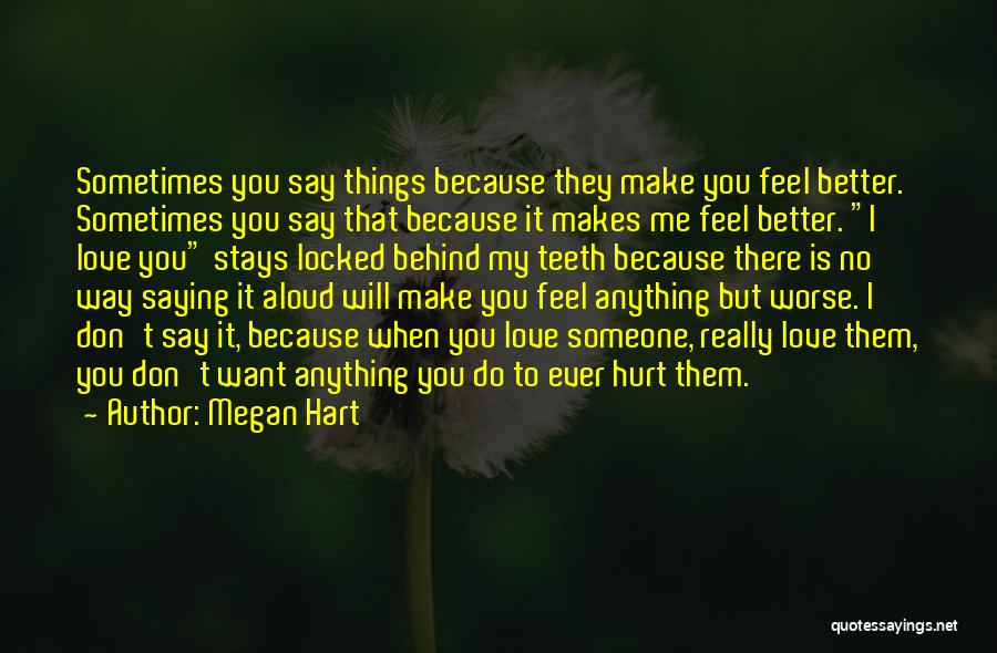 Don't Hurt Someone You Love Quotes By Megan Hart