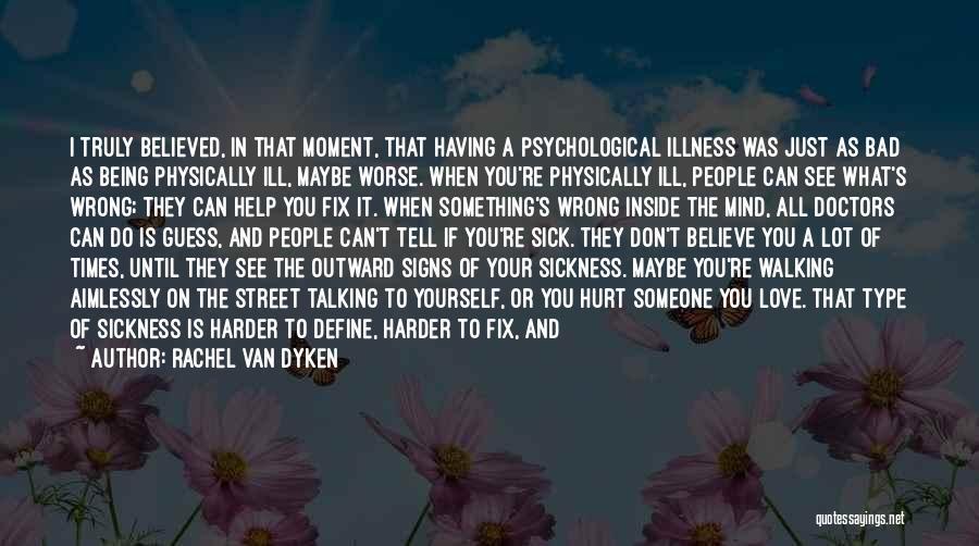 Don't Hurt Someone You Love Quotes By Rachel Van Dyken