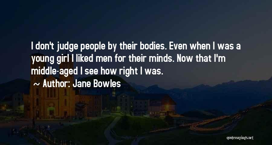 Don't Judge A Girl Quotes By Jane Bowles