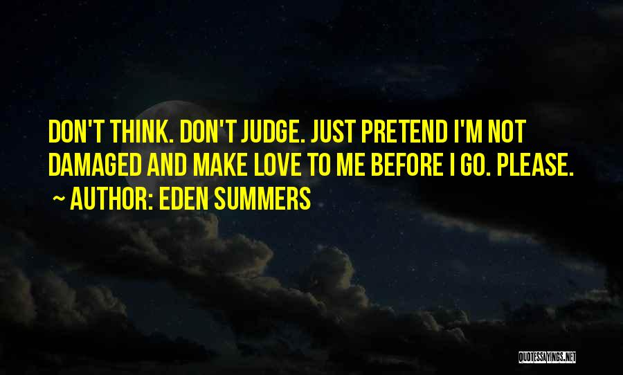 Don't Judge Me Love Quotes By Eden Summers