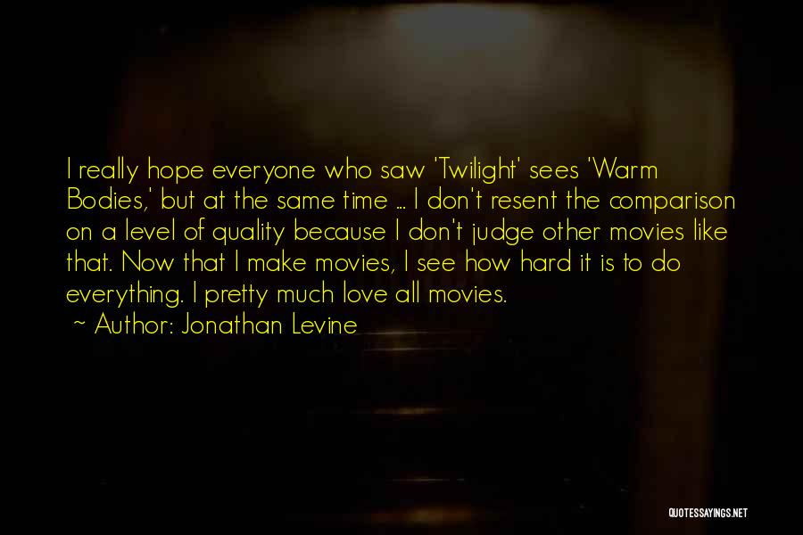 Don't Judge Me Love Quotes By Jonathan Levine
