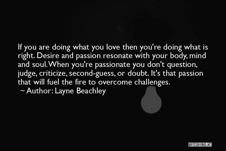 Don't Judge Me Love Quotes By Layne Beachley