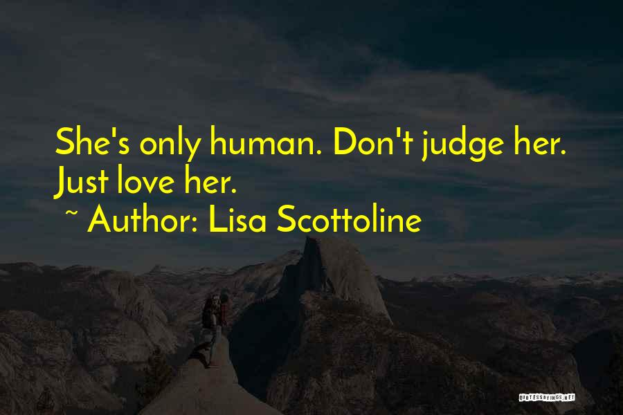 Don't Judge Me Love Quotes By Lisa Scottoline
