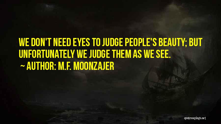 Don't Judge Me Love Quotes By M.F. Moonzajer