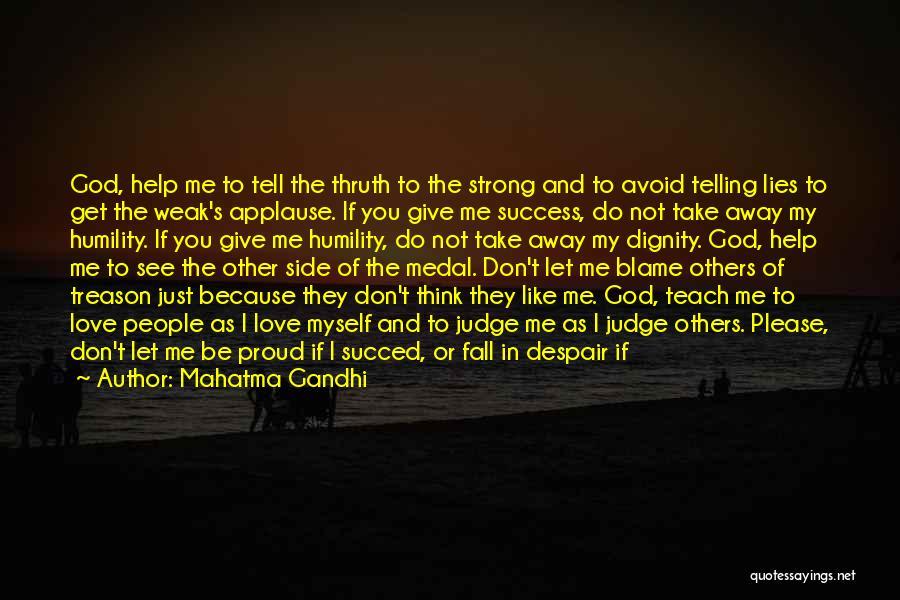 Don't Judge Me Love Quotes By Mahatma Gandhi