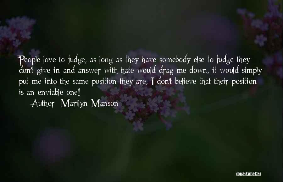 Don't Judge Me Love Quotes By Marilyn Manson