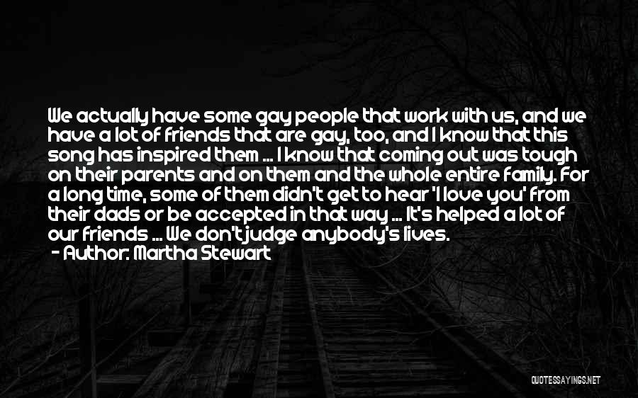 Don't Judge Me Love Quotes By Martha Stewart