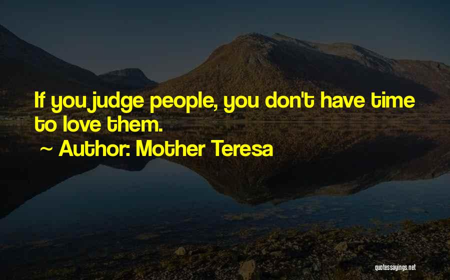 Don't Judge Me Love Quotes By Mother Teresa