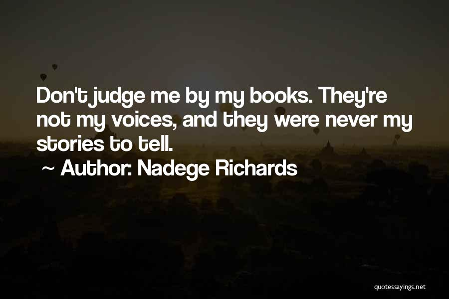 Don't Judge Me Love Quotes By Nadege Richards