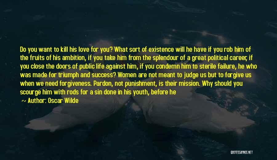 Don't Judge Me Love Quotes By Oscar Wilde