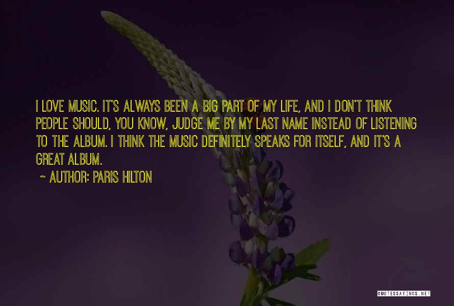Don't Judge Me Love Quotes By Paris Hilton