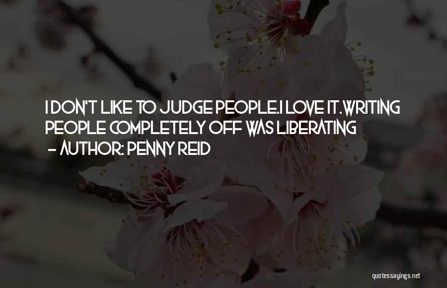 Don't Judge Me Love Quotes By Penny Reid