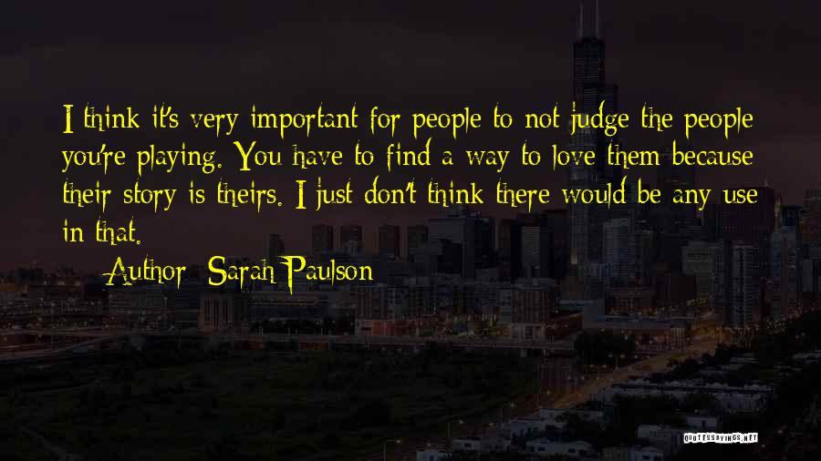 Don't Judge Me Love Quotes By Sarah Paulson