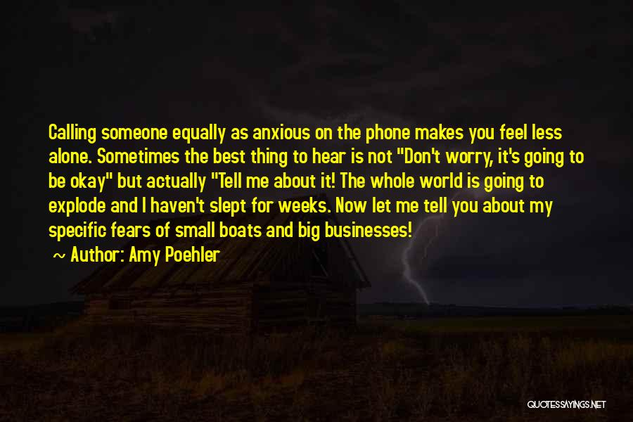 Don't Just Tell Me What I Want To Hear Quotes By Amy Poehler