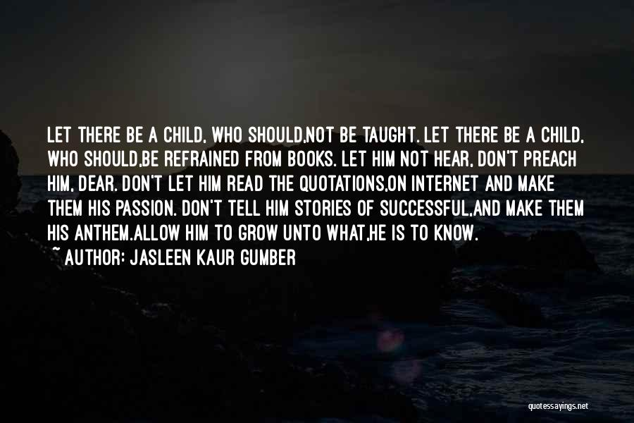 Don't Just Tell Me What I Want To Hear Quotes By Jasleen Kaur Gumber