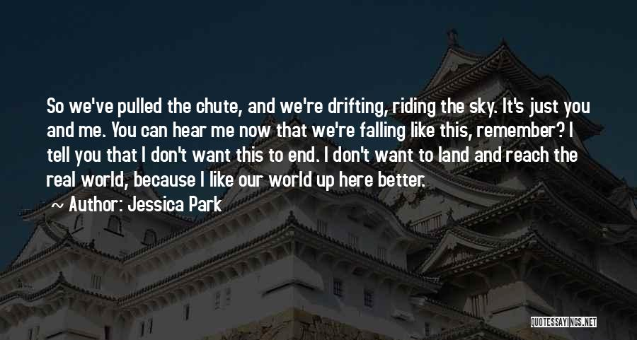 Don't Just Tell Me What I Want To Hear Quotes By Jessica Park