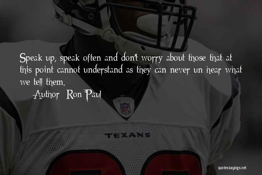 Don't Just Tell Me What I Want To Hear Quotes By Ron Paul