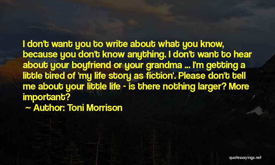 Don't Just Tell Me What I Want To Hear Quotes By Toni Morrison