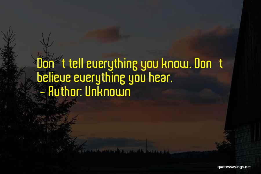 Don't Just Tell Me What I Want To Hear Quotes By Unknown