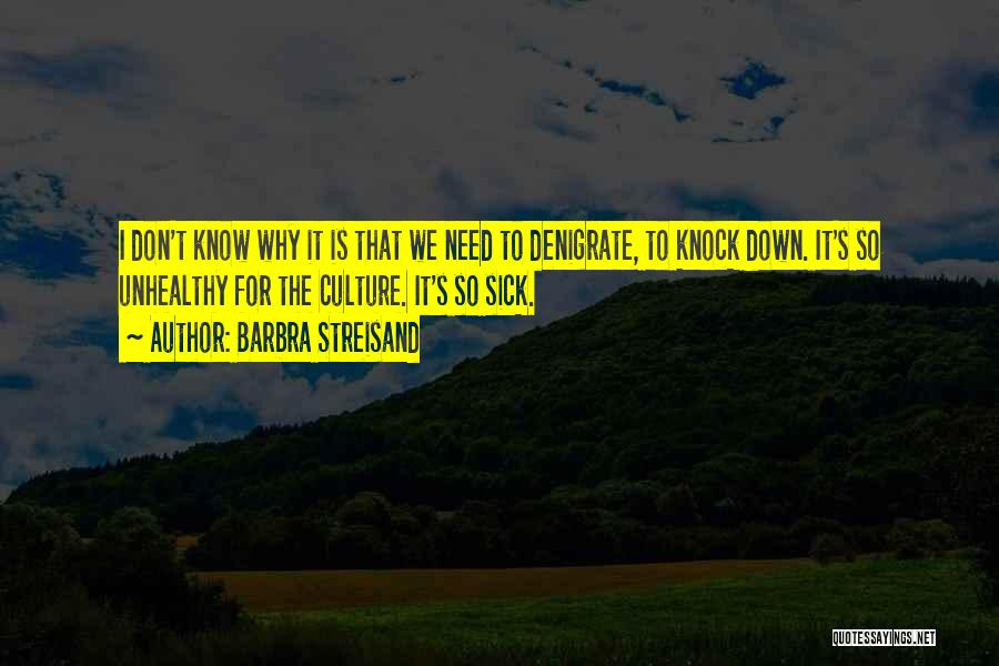 Don't Knock Me Down Quotes By Barbra Streisand