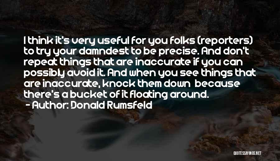 Don't Knock Me Down Quotes By Donald Rumsfeld