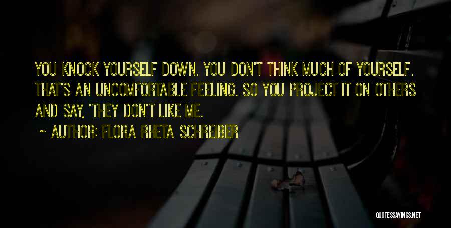 Don't Knock Me Down Quotes By Flora Rheta Schreiber