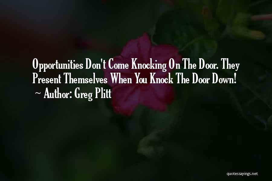 Don't Knock Me Down Quotes By Greg Plitt