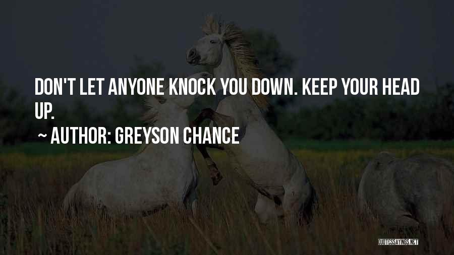 Don't Knock Me Down Quotes By Greyson Chance
