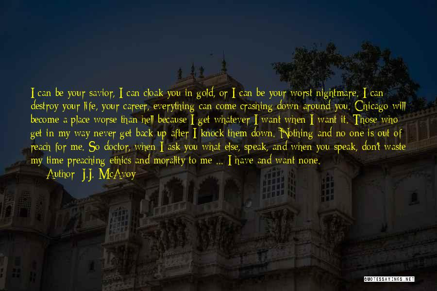 Don't Knock Me Down Quotes By J.J. McAvoy