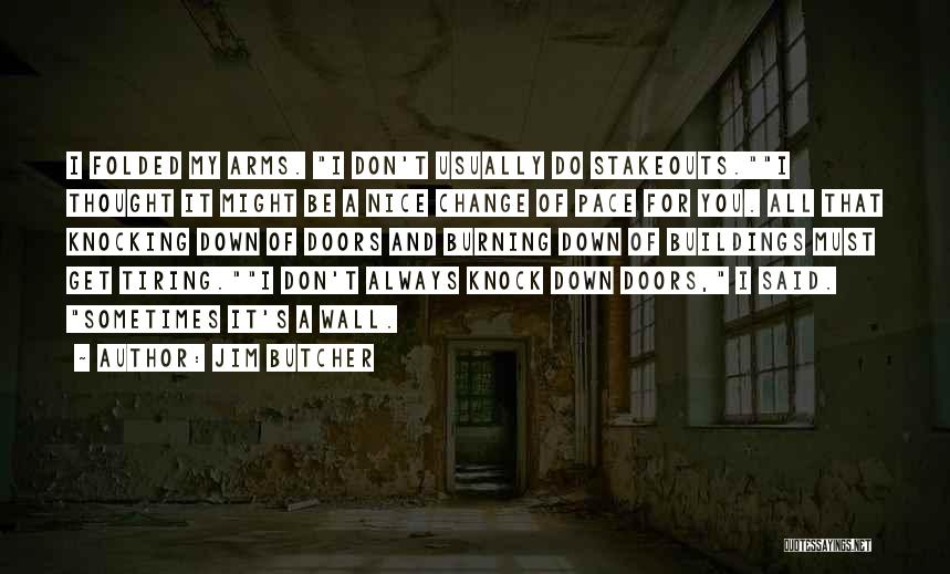 Don't Knock Me Down Quotes By Jim Butcher