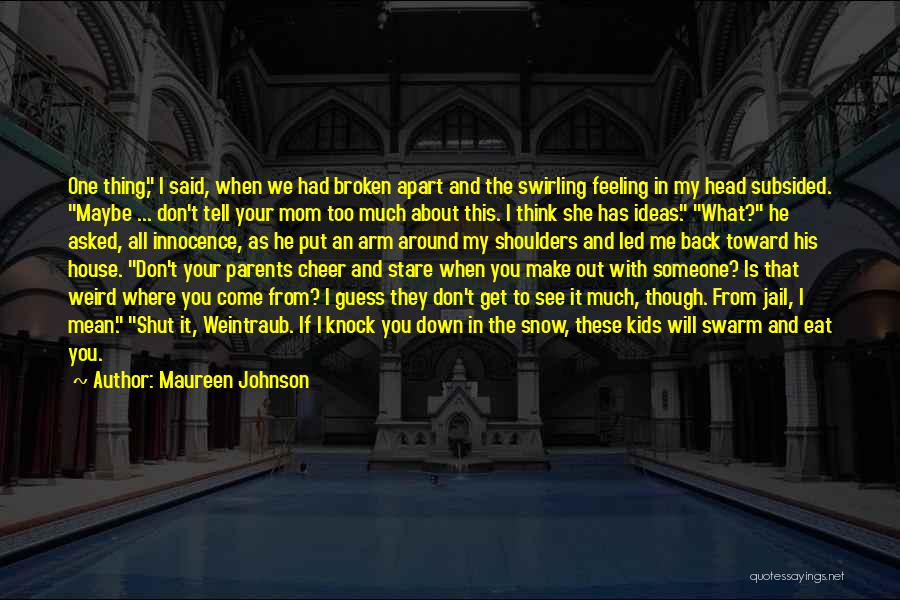 Don't Knock Me Down Quotes By Maureen Johnson