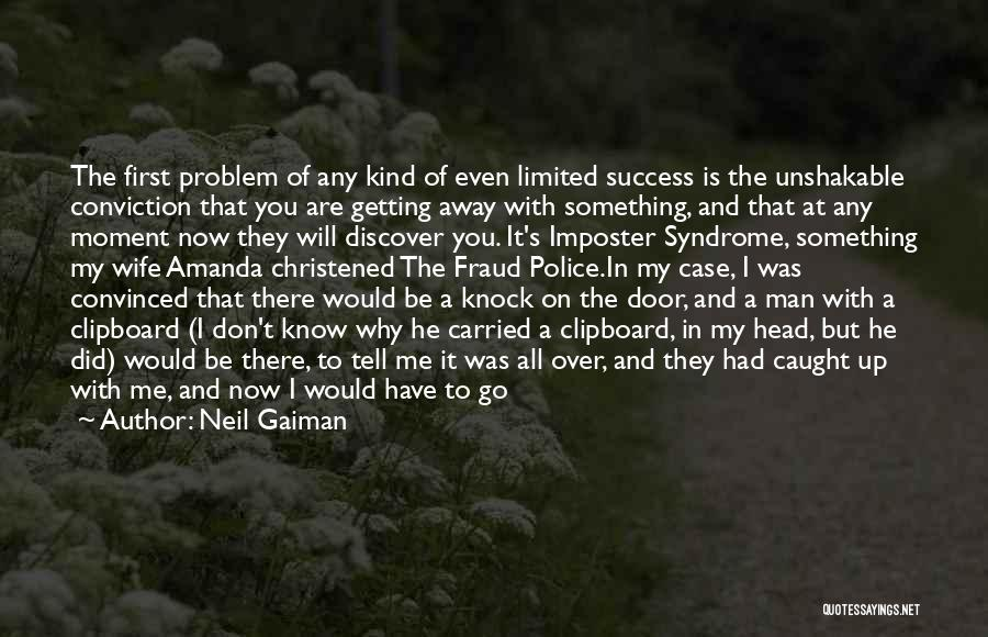 Don't Knock Me Down Quotes By Neil Gaiman