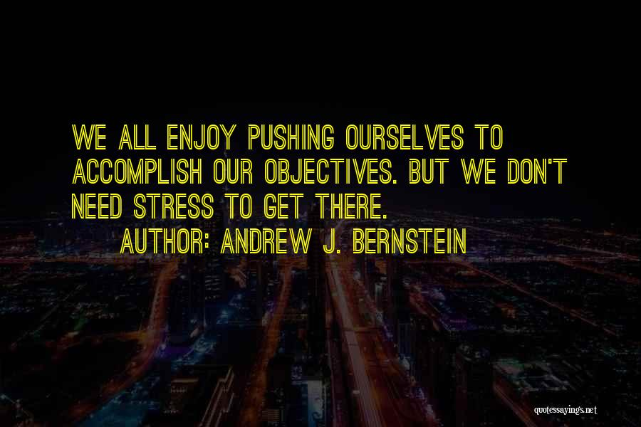 Don't Let Stress Quotes By Andrew J. Bernstein