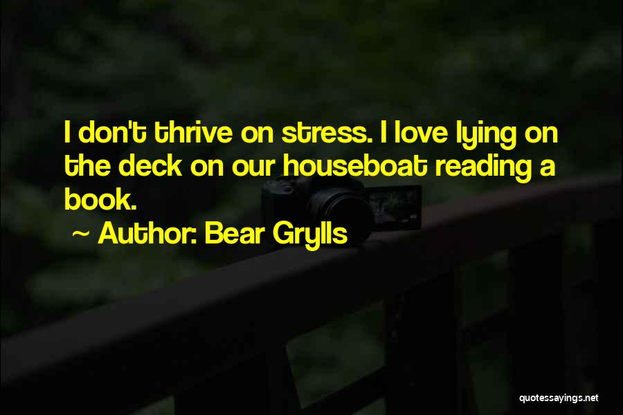 Don't Let Stress Quotes By Bear Grylls