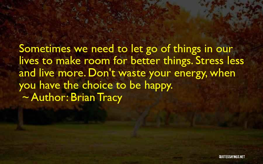 Don't Let Stress Quotes By Brian Tracy