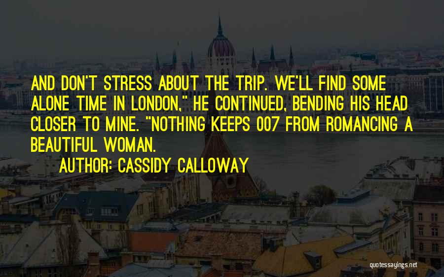 Don't Let Stress Quotes By Cassidy Calloway